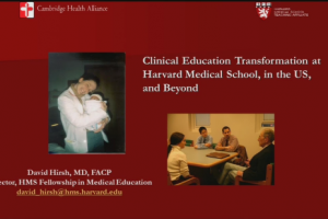 Clinical Education Transformation at Harvard Medical School, in the US, and Beyond