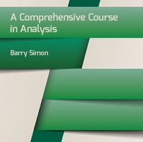 "«A Comprehensive Course in Analysis"" by Barry Simon"