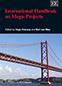 International Handbook on Mega-Projects