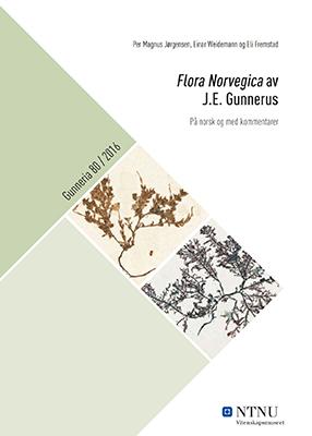Flora Norvegica av J.E. Gunnerus, omslag: På norsk og med kommentarer av Per Magnus Jørgensen, Einar Weidemann og Eli Fremstad
