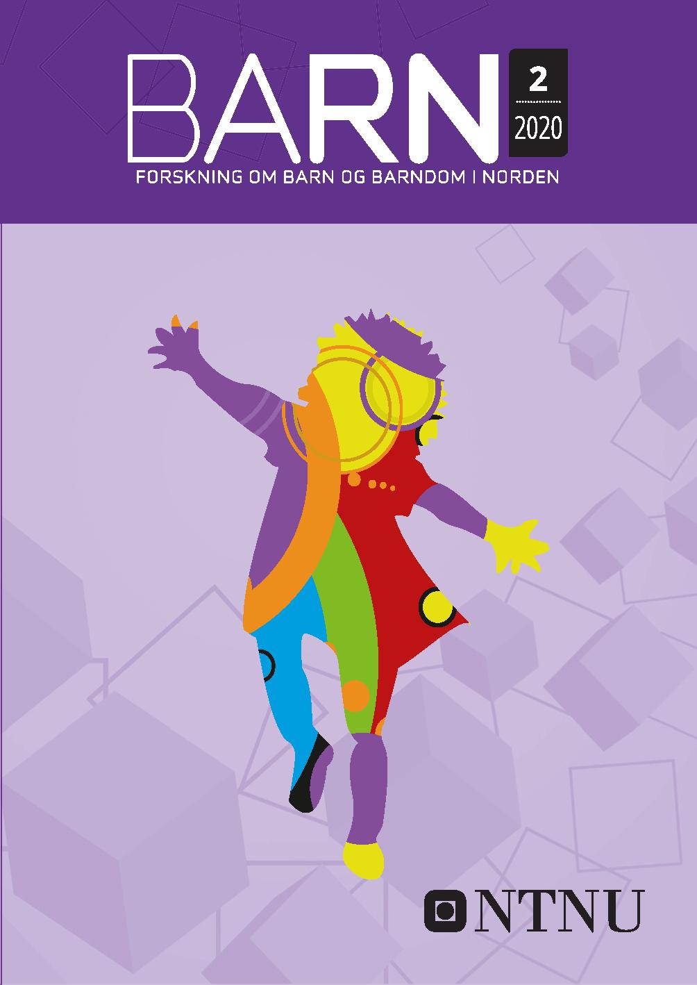 View Vol 38 Nr 2 (2020): Barn: Forskning om barn og barndom i Norden